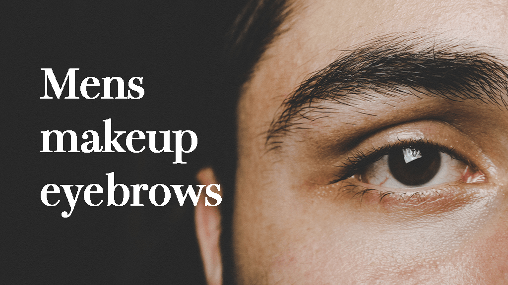 メンズメイクで美眉毛を作ろう!美容部員が教える簡単テクニック